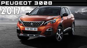 peugeot 2016 models 2017 peugeot 3008 review rendered price specs release date youtube
