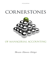 cornerstones of managerial accounting 5th moven authorstream