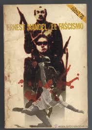 """El Fascismo"" - breve libro de Ernest Mandel - año 1969 - Interesante Images?q=tbn:ANd9GcRETaRsq5PpvyZFYlKkYN3PZHdB6G8mOgWqDUJ-e5yIBWgjLVr2gw"