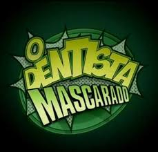 O Dentista Mascarado – Todas Temporadas – Dublado