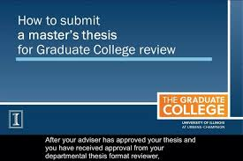 Submit Your Thesis for Graduate College Review and Deposit   The     The Graduate College at the University of Illinois at Urbana