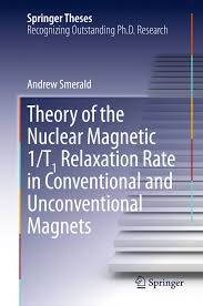 The PhD thesis of Dr Smerald   quot Theory of the Nuclear Magnetic   T  Relaxation Rate in Conventional and Unconventional Magnets  quot  was also published in FY         OIST Groups