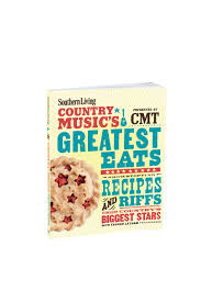 country music u0027s greatest recipes southern living