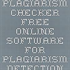 ideas about Plagiarism Checker Free on Pinterest     Plagiarism Checker   Free Online Software For Plagiarism Detection