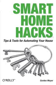 smart home hacks tips u0026 tools for automating your house gordon