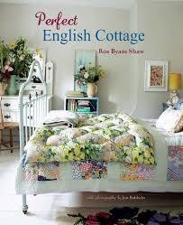 perfect english cottage ros byam shaw 9781849757300 amazon com