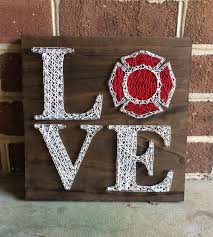 love firefighter support fire family string art wood sign wall