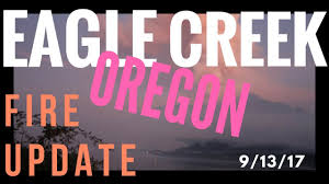 Wild Fires In Oregon Update by Eagle Creek Fire Oregon Update 9 13 17 Now 13 Contained