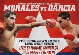 Morales vs. Garcia Saturday, March 24, 2012. Reliant Arena Houston, Texas, USA. 7 Danny Garcia defeats Erik Morales Decision (Unanimous) Round 12 of 12 - MoralesGarcia