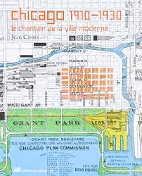 Grant Park Chicago Map by Chicago 1910 1930 French Edition Jean Castex 9782915456448