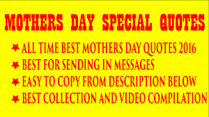 Mother Day Quotes by All Time Best Mothers Day Quotes Best Mother Day Quotes Video