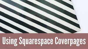 Squarespace by How To Use Squarespace Cover Pages Youtube