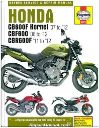 honda cb600f hornet cbf600 cbr600f 2007 u2013 2012 haynes repair