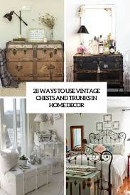 28 ways to use vintage chests and trunks in home decor digsdigs