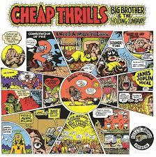 Big Brother & The Holding Company - Cheap Thrills (1968) Images?q=tbn:ANd9GcReEoyeRIVgXIbPtjPBFzA_giHVhKEVpCPx0fgrRuJwq5rJo64O-g