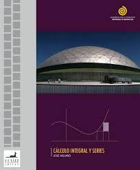 CÁLCULO INTEGRAL Y SERIES (EBOOK) - JOSE AGUAYO, Descargar eBooks ... - calculo-integral-y-series-ebook-9789563060676