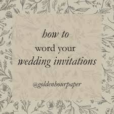 how to word your wedding invitations invitation wording and