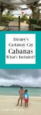 Whats Included Disney U0027s Castaway Cay Beach Cabanas U2013 What U0027s Included