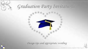 Invitation Cards For Graduation Graduation Party Invitation Wording Youtube