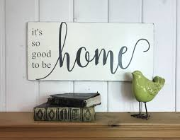 it u0027s so good to be home sign housewarming gift rustic