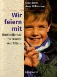 Wir feiern mit - Gottesdienste für Kinder und Eltern - Klaus Dorn, ... - 3786720770g