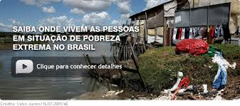Saiba onde vivem as pessoas em situação de pobreza extrema no ...