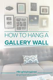 How To Make A Gallery Wall by Brightly U0026 Co How To Hang A Gallery Wall Or Better Yet What Not