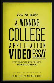 How to Make a Winning College Application Video Essay