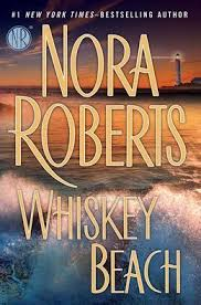Whiskey Beach by Nora Roberts - Reviews, Discussion, Bookclubs, Lists