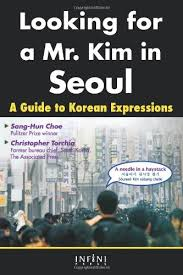 Helpful Books for Study   Korean language  amp  literature   Subject     Subject Guides   Auburn University Looking for a Mr  Kim in Seoul  a guide to Korean expressions by Sang Hun Choe  Christopher Torchia