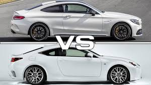 lexus rc 200t 0 60 2017 mercedes amg c63 s coupe vs 2016 lexus rc 200t f sport youtube