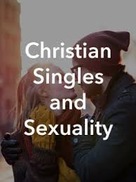 Christian Singles and Sexuality