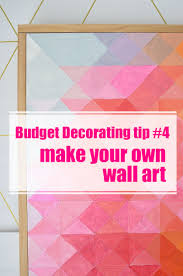Art On Walls Home Decorating by How To Decorate On A Tight Budget