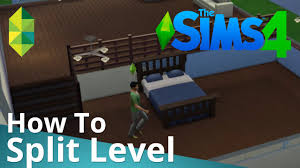 the sims 4 tutorial u2014 how to split level youtube