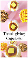 cute thanksgiving cupcakes 25 best ideas about thanksgiving cupcakes on pinterest