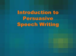 Principles of Writing a Great Persuasive Speech  Beginning Your     Introduction to Persuasive Speech Writing  What are the main components of a speech  Leads