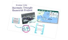 Copy of Bermuda Triangle Research Paper by Raja Janjua on Prezi