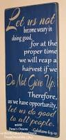 Bible Verses For The Home Decor Best 10 Galatians 6 9 Ideas On Pinterest Galatians 6 Galatians