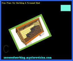 Free Firewood Shelter Plans by Firewood Shed Plans Free 081528 Woodworking Plans And Projects