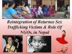 Sex Trafficking, Reintegration Of Returnee Victims and Role Of ...