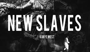 "Kanye West ""New Slaves"""