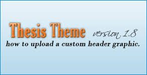 Tutorial Archives   Logos for Websites Archive   Logos for Websites Logos for Websites How To Add A Custom Header Graphic To Thesis WordPress Theme Version