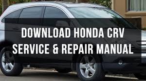 download honda crv service and repair manual free youtube