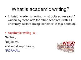 What is academic writing  In brief  academic writing is      structured research      written SlidePlayer