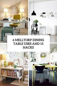 6 ikea melltorp dining table uses and 15 hacks digsdigs