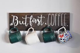 coffee mug hanger but first coffee handmade home decor