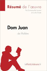 Dom Juan  Moli  re    Analyse compl  te et d  taill  e du livre