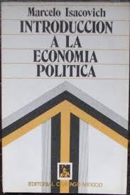 """Introducción a la economía política"" Marcelo Isacovich  Images?q=tbn:ANd9GcSG-7pkkCZ8QQ7_LujuBnjxMbfZJNw5bwk8wFuGP78TLE8jQuePfQ"