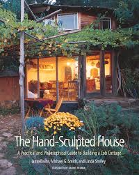 the hand sculpted house a practical and philosophical guide to