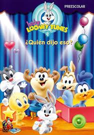 Baby Looney Tunes: ¿Quien Dijo Eso?
